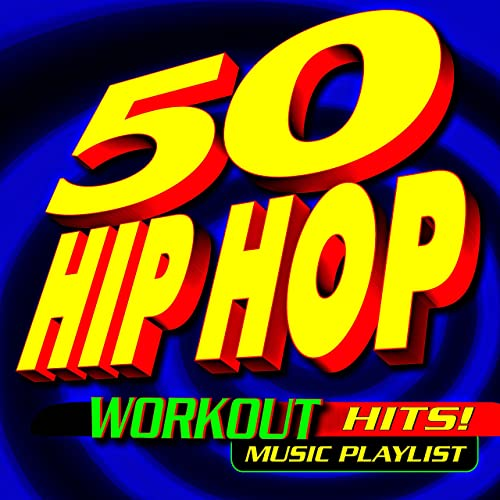 50 Hip Hop Workout Hits! Music Playlist by Workout Remix Factory on