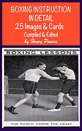 Boxing Instruction In Detail 25 Images And Cards: Vintage Boxing Card Images And Detailed Instructions (English Edition)