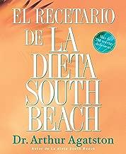 El Recetario de La Dieta South Beach: Mas de 200 recetas deliciosas (Spanish Edition)