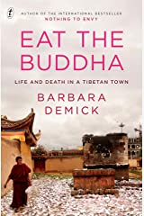 Eat the Buddha: Life and Death in a Tibetan Town Kindle Edition