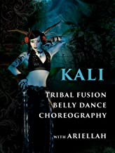 Kali - Tribal Fusion Belly Dance Choreography with Ariellah
