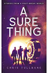 A Sure Thing (Stories From a Post-Break World) Kindle Edition