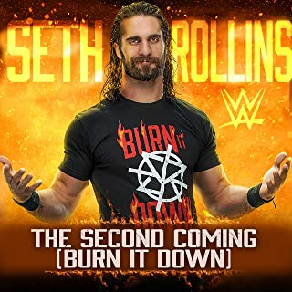 The Second Coming (Burn It Down) [Seth Rollins]