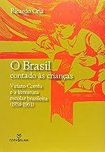 Brasil Contado As Criancas, O - Viriato Correa E A Literatura Escolar