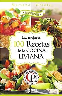 LAS MEJORES 100 RECETAS DE LA COCINA LIVIANA (Colección