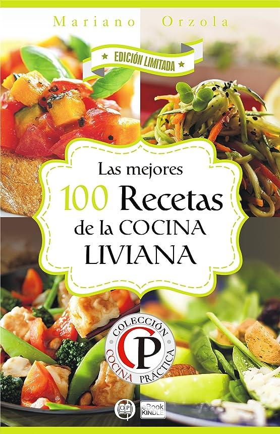 前にドライバ湿度LAS MEJORES 100 RECETAS DE LA COCINA LIVIANA (Colección Cocina Práctica - Edición Limitada no 1) (Spanish Edition)