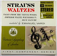 Strauss Waltzes: Tales From the Vienna Woods; Emperor Waltz; Wienerblut: Blue Danube Conducted By Emanuel Vardi (First Component Series)