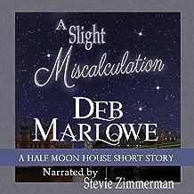 A Slight Miscalculation: A Half Moon House Short Story: Half Moon House, Book 1.6