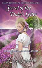Secret of the Duke's Letter: Short Clean Historical Regency Romance: Dukes, Kisses, and Bridal Wishes