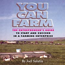 You Can Farm: The Entrepreneur's Guide to Start & Succeed in a Farming Enterprise PDF