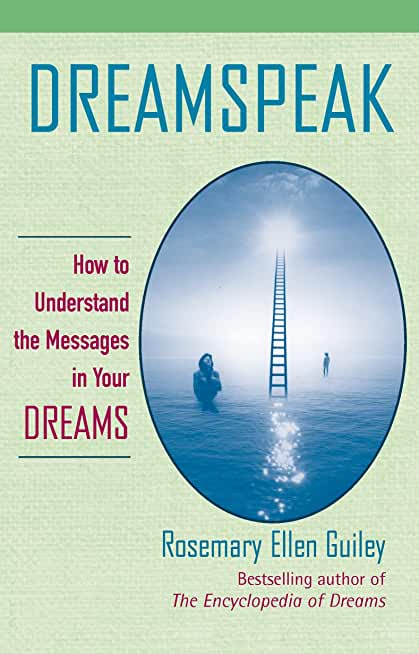 Dreamspeak: How to Understand the Messages in Your Dreams