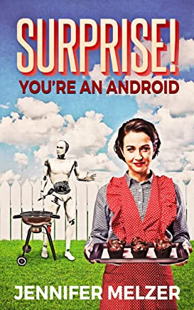 Surprise! Youre An Android (English Edition)