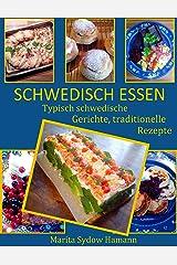 SCHWEDISCH ESSEN: Typisch schwedische Gerichte, traditionelle Rezepte Kindle Ausgabe