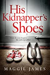 His Kidnapper's Shoes Kindle Edition