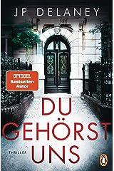 Du gehörst uns: Thriller − Der neue Thriller des internationalen Bestsellerautors (German Edition) Format Kindle