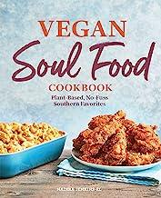 Vegan Soul Food Cookbook: Plant-Based, No-Fuss Southern Favorites PDF