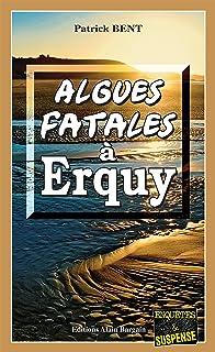 Algues fatales à Erquy: Les enquêtes du commissaire Marie-Jo Beaussange - Tome 6 (French Edition)