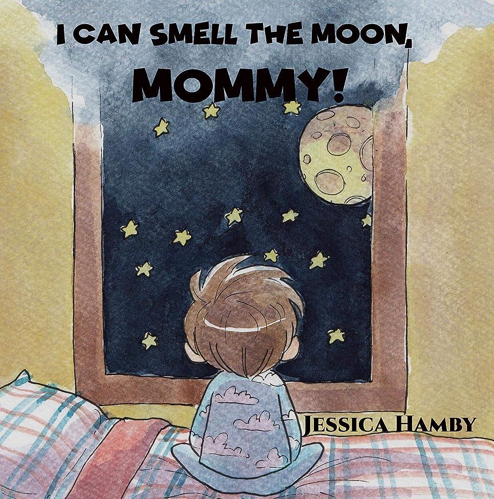 裏切り封筒ハードI Can Smell The Moon, Mommy! (English Edition)