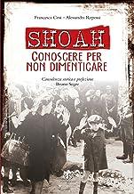Shoah: CONOSCERE PER NON DIMENTICARE (Italian Edition)