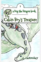 The Cabin Boy's Treasure: An Early Chapter Book (Dog the Dragon 2) Kindle Edition