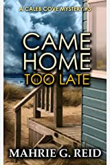Came Home Too Late (The Caleb Cove Mystery Series Book 3) Kindle Edition