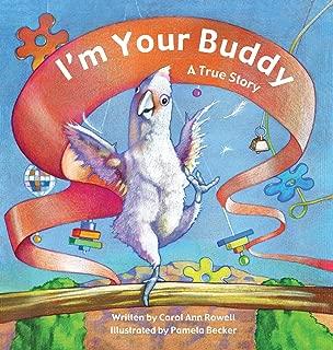 I'm Your Buddy: A True Story