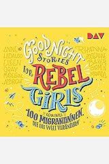 100 Migrantinnen, die die Welt verändern: Good Night Stories for Rebel Girls 3 Audible Audiobook