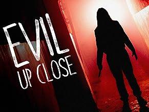 Evil Up Close, Season 1