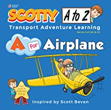A for Airplane Childrens Picture Book: Scotty Adventure Learning (A to Z Transport Series 1 of 26)