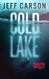 Cold Lake (David Wolf Mystery Thriller Series Book 5)
