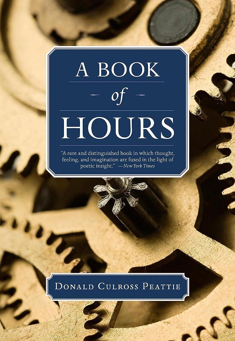 予算出演者曲げるA Book of Hours (Donald Culross Peattie Library) (English Edition)
