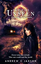 The Fire Unseen: Book One of the Unseen (The Unseen Series 1)