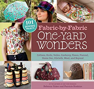 Fabric-by-Fabric One-Yard Wonders: 101 Sewing Projects Using Cottons, Knits, Voiles,..
