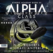 Alpha Class - Discovery: A Kurtherian Gambit Series (The Etheric Academy, Book 3)