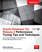 Oracle Database 12c Release 2 Performance Tuning Tips & Techniques (Oracle Press)