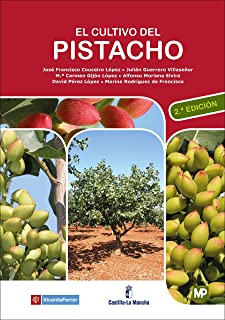 El cultivo del pistacho - 2ª edición (Agricultura