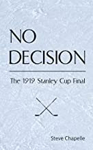 NO DECISION: The 1919 Stanley Cup Final
