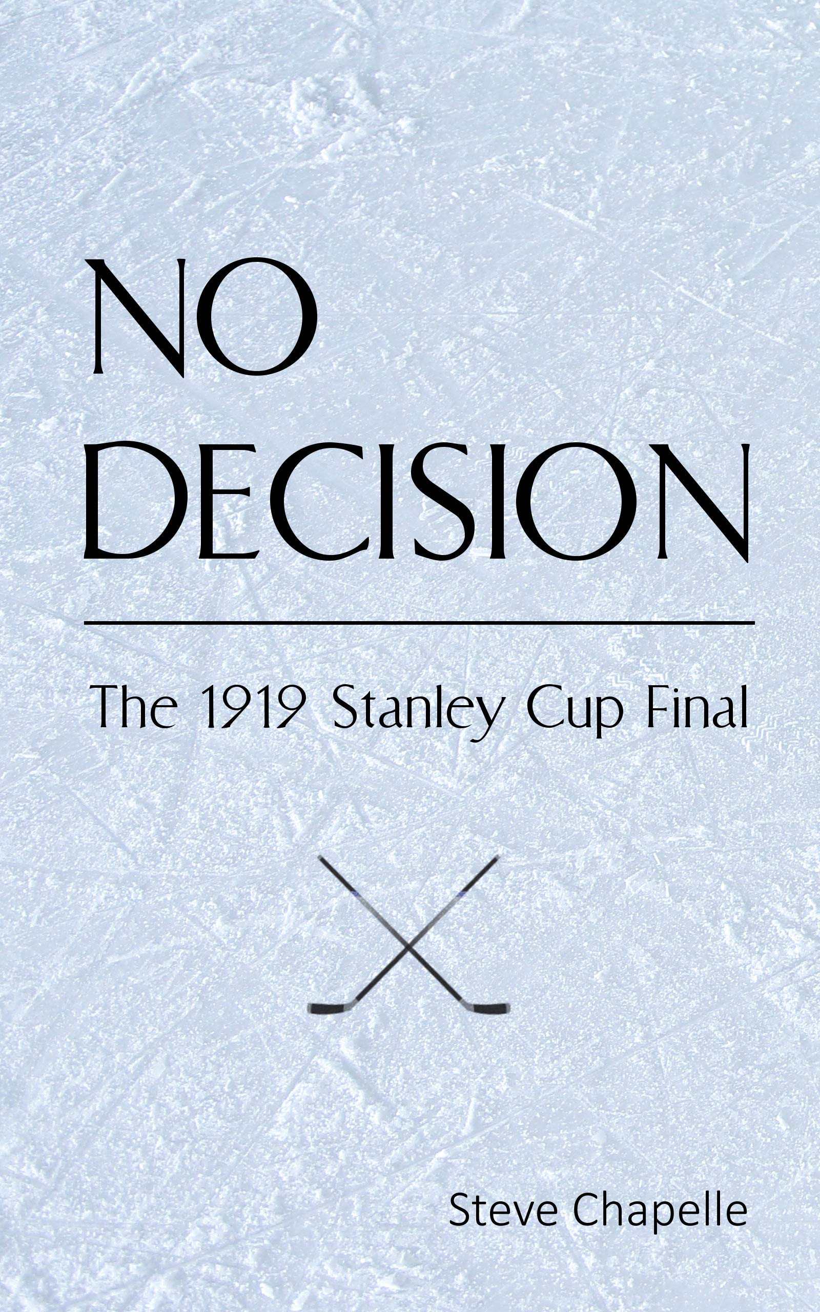 Download NO DECISION: The 1919 Stanley Cup Final (English Edition)