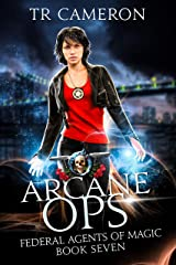 Arcane Ops: An Urban Fantasy Action Adventure in the Oriceran Universe (Federal Agents of Magic Book 7) Kindle Edition