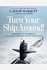 Turn Your Ship Around!: A Workbook for Implementing Intent-Based Leadership in Your Organization: The Leader-Leader Workbook Paperback