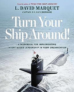 Turn Your Ship Around: The Leader-Leader Workbook