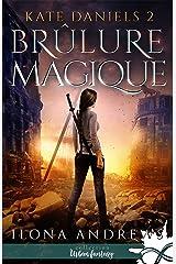 Brûlure Magique: Kate Daniels, T2 Format Kindle