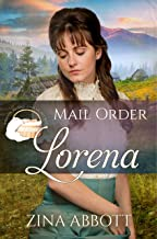 Mail Order Lorena (Widows, Brides & Secret Babies Book 17)