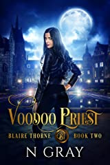 Voodoo Priest: A Dark Urban Fantasy (Blaire Thorne Book 2) Kindle Edition
