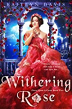 Withering Rose - A Beauty and the Beast Retelling (Once Upon A Curse Book 2)