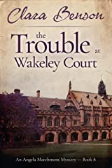 The Trouble at Wakeley Court (An Angela Marchmont Mystery Book 8) (English Edition) Format Kindle