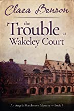 The Trouble at Wakeley Court (An Angela Marchmont Mystery Book 8)