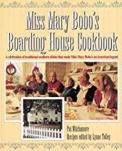 Miss Mary Bobo's Boarding House Cookbook: A Celebration of Traditional Southern Dishes that Made Miss Mary Bobo's an Ameri...
