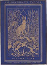 The Fables of La Fontaine: Translated into English Verse by Walter Thornbury and Illustrated by Gustave Doré