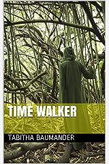 Time Walker Kindle Edition